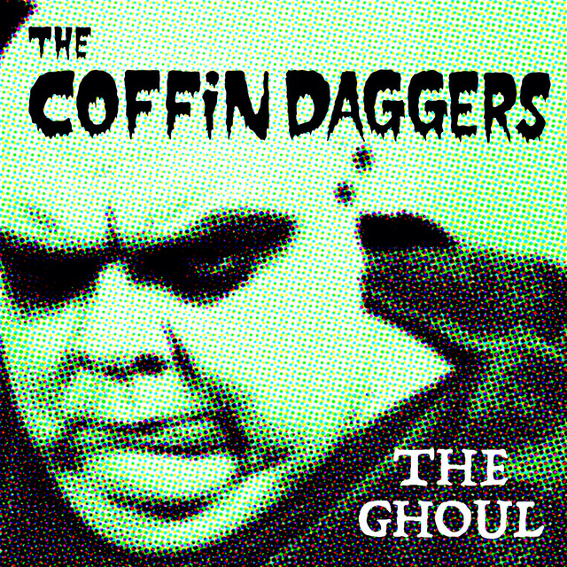 The Coffin Daggers - The Ghoul