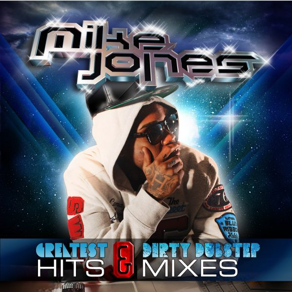 Mike Jones - Greatest Hits & Dirty Dubstep Mixes