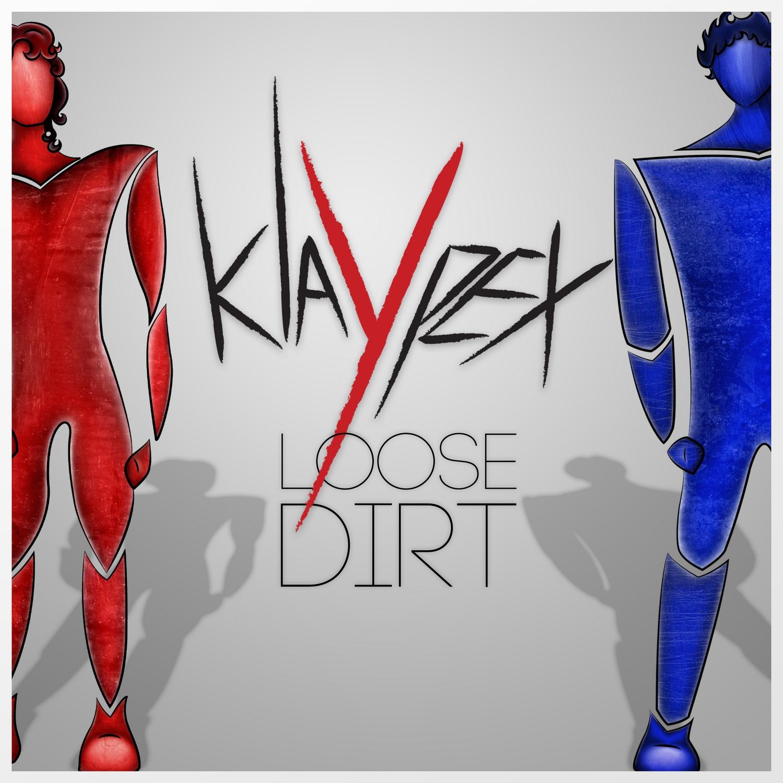 Klaypex - Loose Dirt