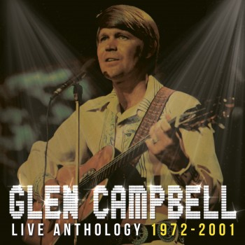 Glen Campbell - Live Anthology 1972-2001