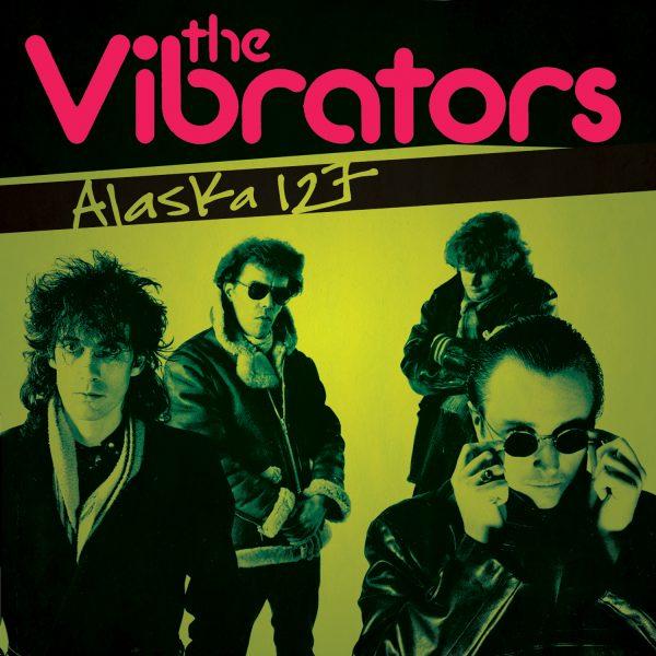 The Vibrators - Alaska 127