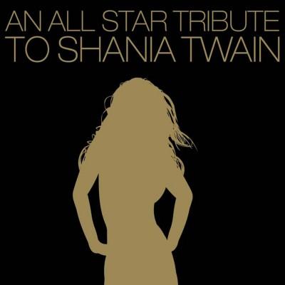 An All-Star Tribute To Shania Twain