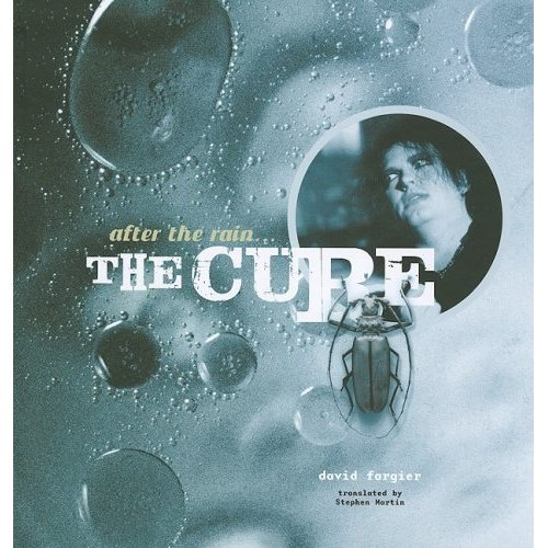 The Cure - After The Rain...The Cure
