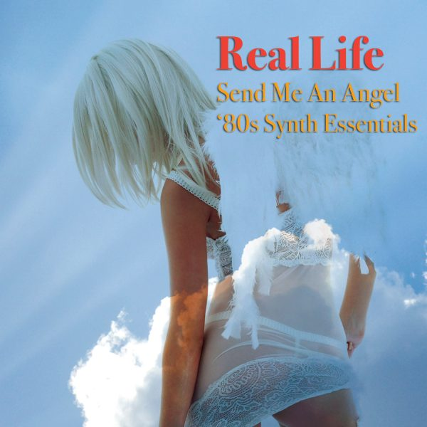 Real Life - Send Me An Angel - '80s Synth Essentials