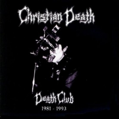 Christian Death - Death Club - 81-93