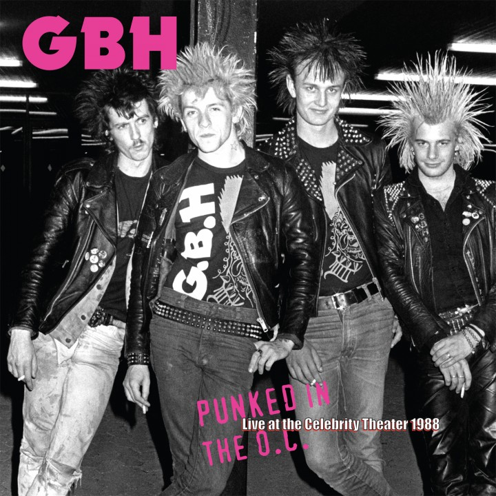 GBH - Punked In The O.C. - Live At The Celebrity Theater 88'