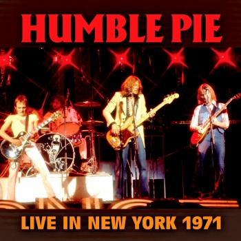 Humble Pie - Live In New York 1971