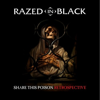 Razed In Black - Share This Poison - Retrospective