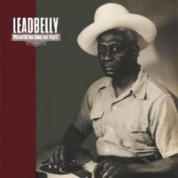 Leadbelly - Where Did You Sleep Last Night? (LP)