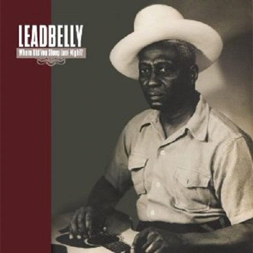 Leadbelly - Where Did You Sleep Last Night? (LP)