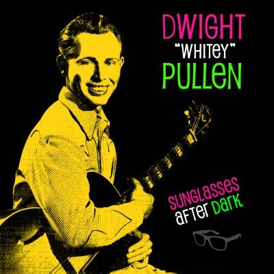 """Dwight """"Whitey"""" Pullen - Sunglasses After Dark"""