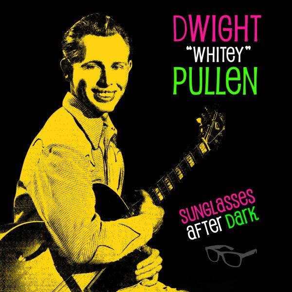 "Dwight ""Whitey"" Pullen - Sunglasses After Dark"