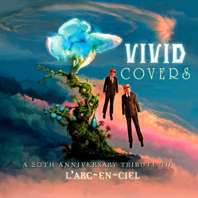 Vivid Covers - A 20th Anniversary Tribute To L'Arc~en~Ciel