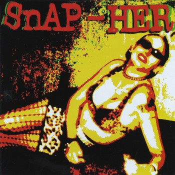 Snap-Her - Queen Bitch Of Rock & Roll