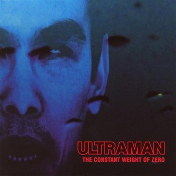 Ultraman - The Constant Weight Of Zero