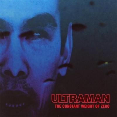 Ultraman - The Constant Weight Of Zero