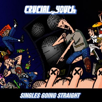 Crucial Youth - Singles Going Straight 1986-1991