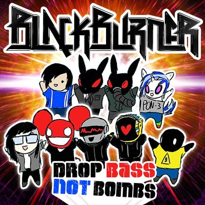 Blackburner - Drop Bass Not Bombs