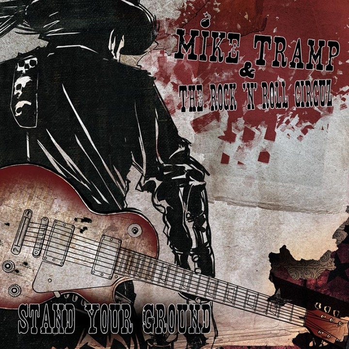 Mike Tramp & The Rock 'N' Roll Circuz - Stand Your Ground