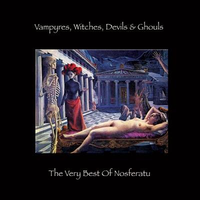 Nosferatu - Vampyres, Witches, Devils & Ghouls