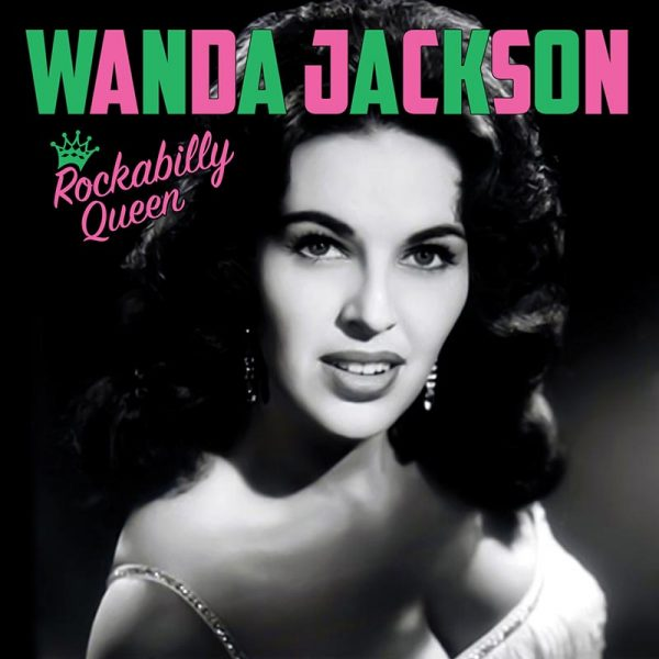 Wanda Jackson - Rockabilly Queen