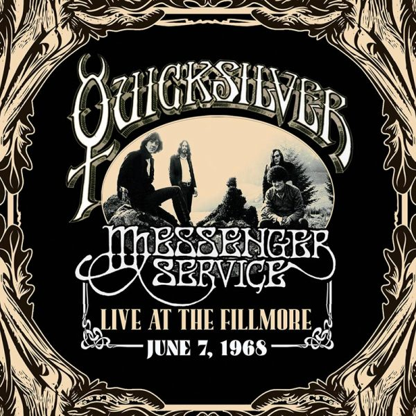 Quicksilver Messenger Service - Live At The Fillmore June 7, 1968
