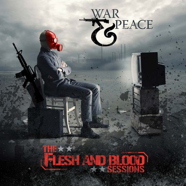 War & Peace - The Flesh & Blood Sessions