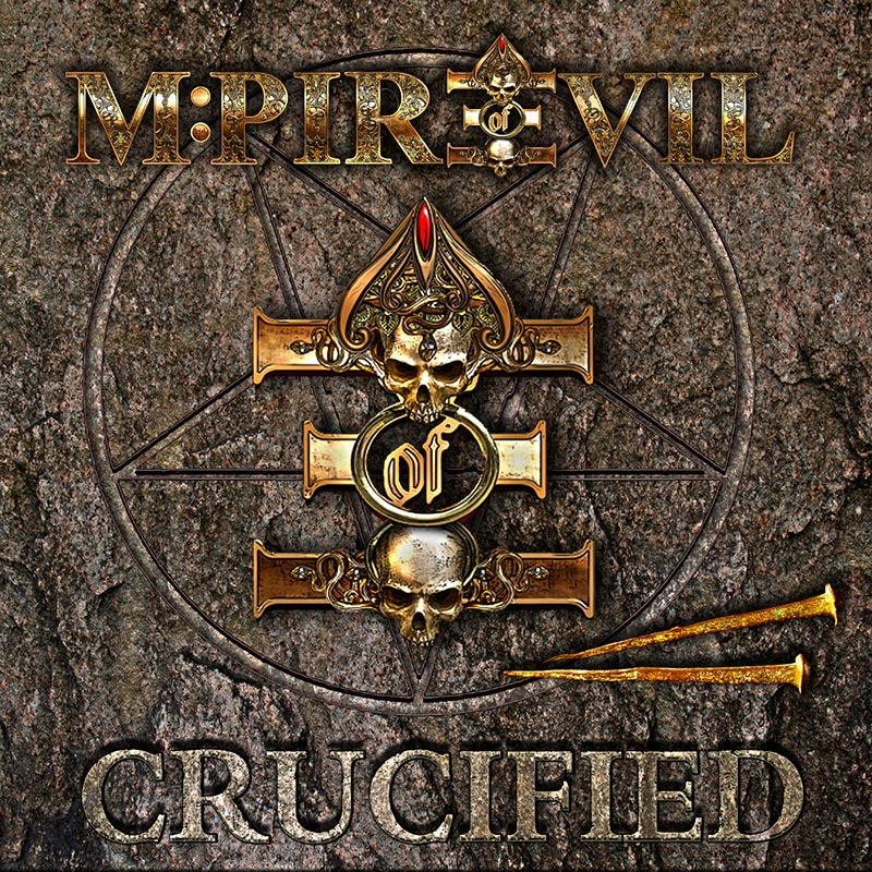 M:Pire Of Evil - Crucified