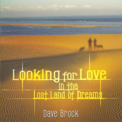 Dave Brock - Looking For Love In The Lost Land Of Dreams