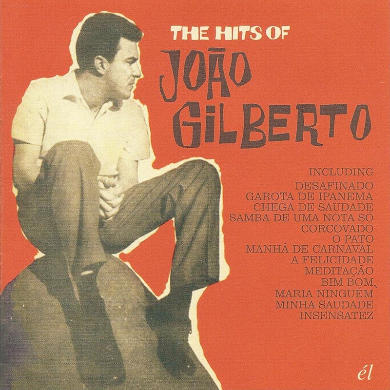 The Hits Of João Gilberto