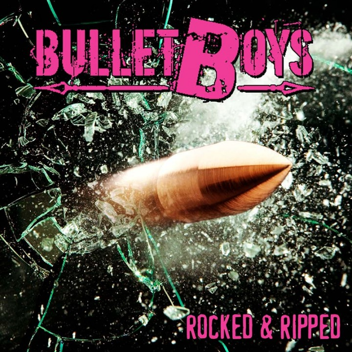 BulletBoys- Rocked & Ripped