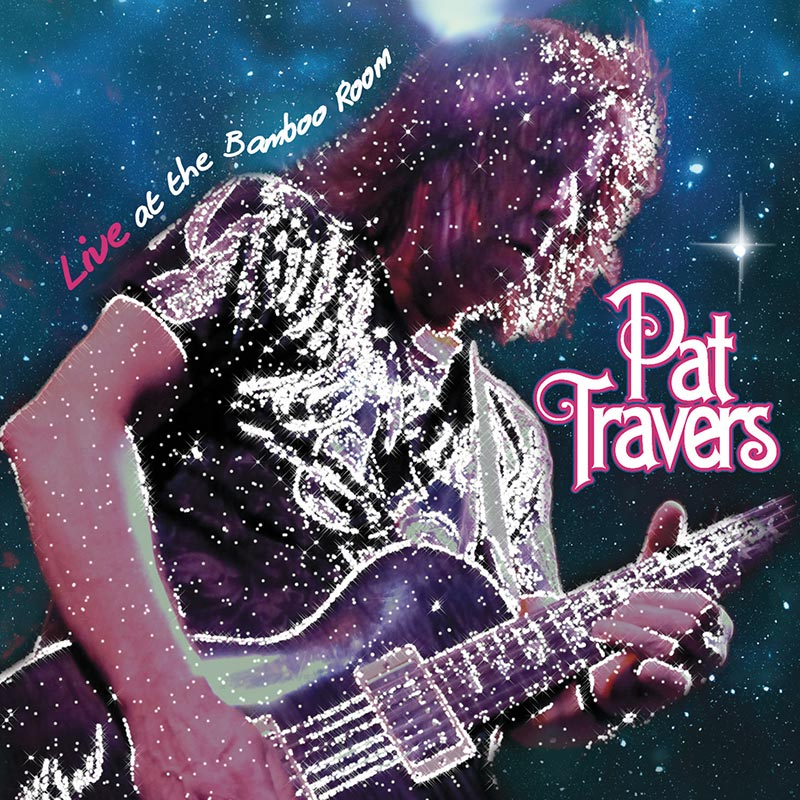 Pat Travers - Live At The Bamboo Room (CD+DVD)