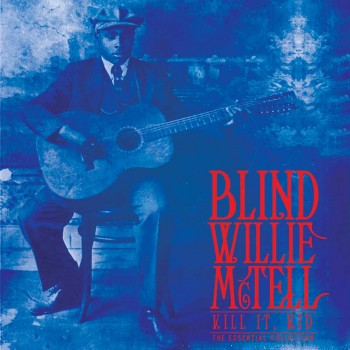 Blind Willie McTell - Kill It, Kid - The Essential Collection (LP)