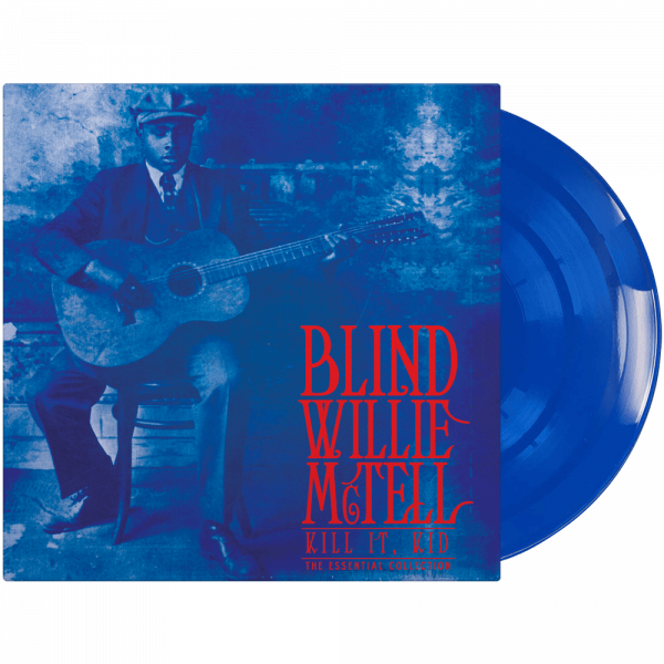 Blind Willie McTell - Kill It, Kid - The Essential Collection (Limited Edition Blue Vinyl)