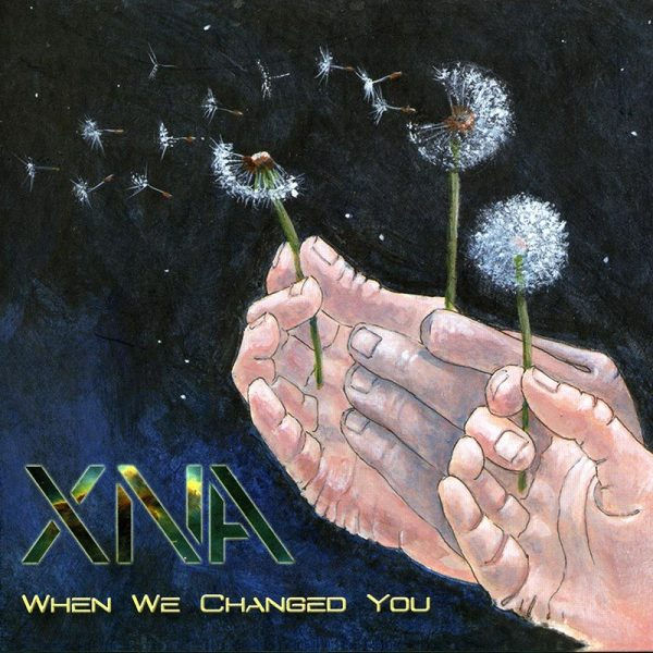 XNA - When We Changed You (CD)
