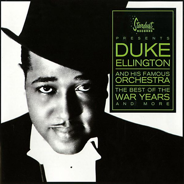 Duke Ellington & His Famous Orchestra - Best Of The War Years (CD)