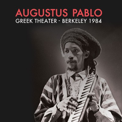 Augustus Pablo - Greek Theater - Berkeley 1984 (CD)
