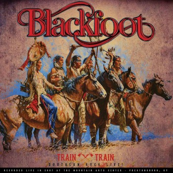 Blackfoot - Train Train - Southern Rock Live! (LP)
