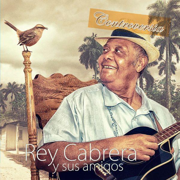 Rey Cabrera Y Sus Amigos - Controversia (CD)