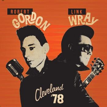 Robert Gordon & Link Wray - Cleveland '78 (CD)