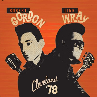 Robert Gordon & Link Wray - Cleveland '78 (CD)
