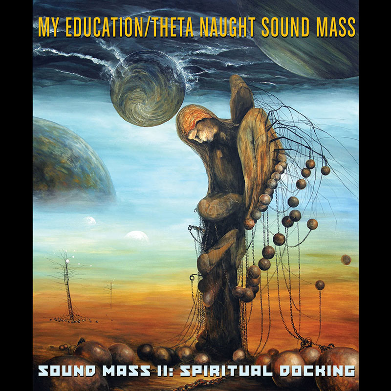 My Education / Theta Naught - Sound Mass II: Spiritual Docking (CD)