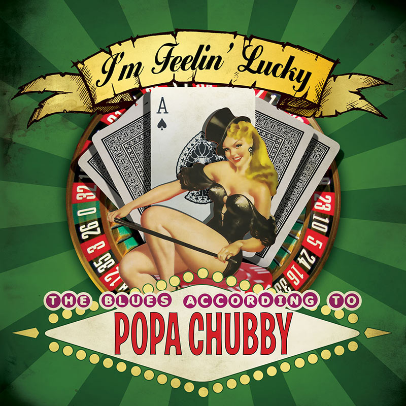 Popa Chubby - I'm Feelin' Lucky - The Blues According To Popa Chubby (CD)