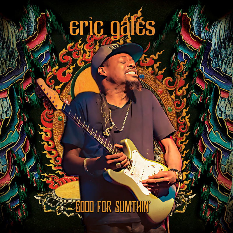 Eric Gales - Good For Sumthin' (CD)