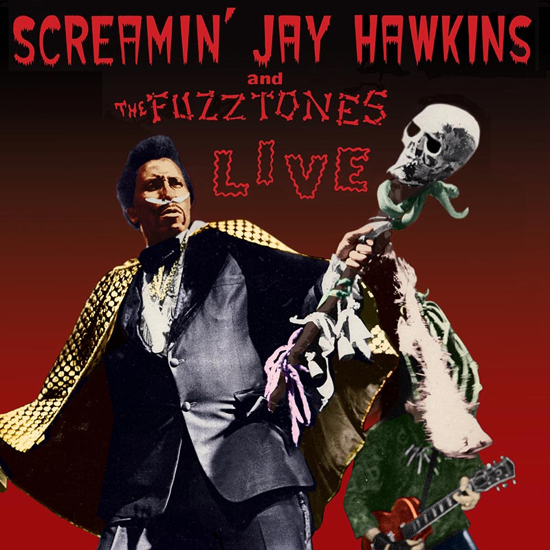 Screamin' Jay Hawkins & The Fuzztones - Live (CD)