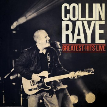 Collin Raye - Greatest Hits Live (CD)