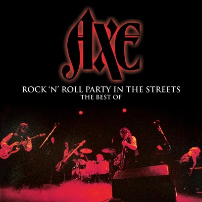 Axe - Rock N' Roll Party In The Streets - The Best Of (CD)