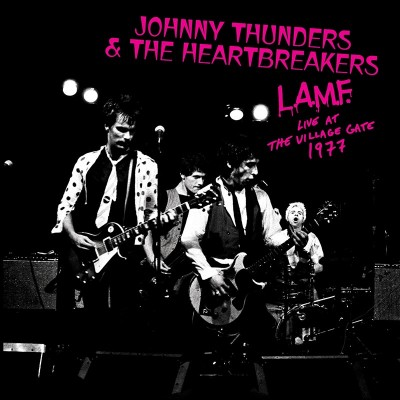 Johnny Thunders & The Heartbreakers - L.A.M.F. - Live At The Village Gate 1977 (CD)