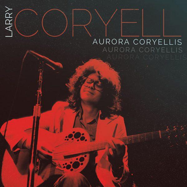 Larry Coryell - Aurora Coryellis (3 CD)