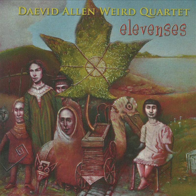 Daevid Allen Weird Quartet - Elevenses (CD)